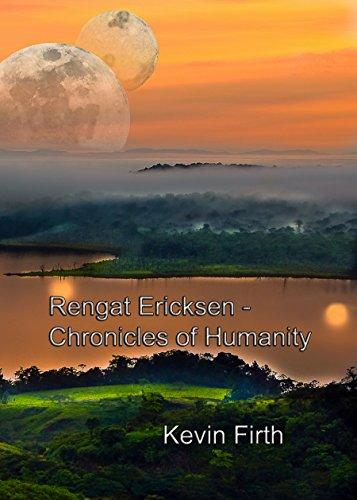 Rengat Ericksen — Chronicles of Humanity